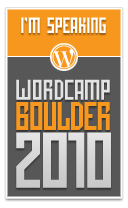 I'm Speaking at WordCamp Boulder 2010