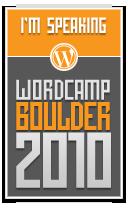 I'm Speaking at WordCamp Boulder 2010